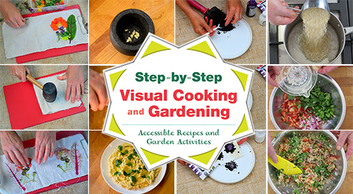 Step-by-step visual cooking and gardening accessible recipes and garden activities